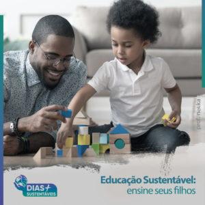 Educação sustentável: ensine seus filhos
