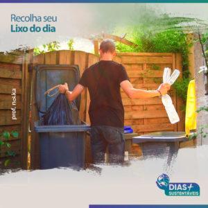 Recolha seu lixo do dia